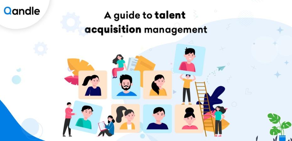 Guide to Talent Acquisition Management