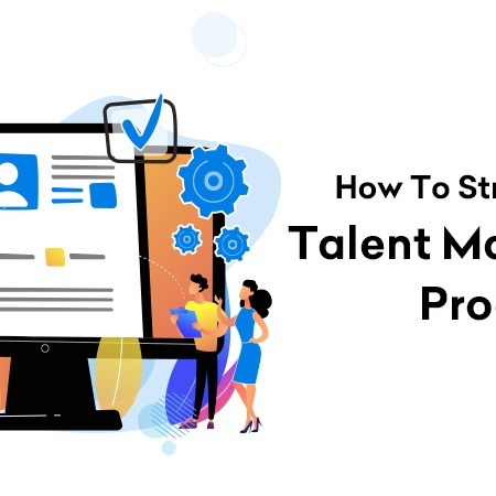 How To Streamline your Talent Management Process